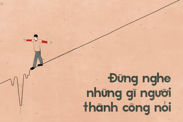 neu-muon-thanh-cong-dung-bao-gio-tin-vao-loi-ma-nguoi-thanh-cong-noi-hinh-anh-1