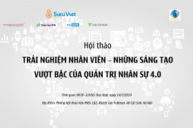 "Sieu Viet dong hanh cung hoi thao ""Trai nghiem nhan vien – Nhung sang tao vuot bac cua quan tri nhan su 4.0"""