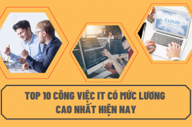 Top (10) cong viec IT co muc luong cao nhat hien nay